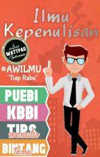 AWILMU: ILMU KEPENULISAN by AuthorWattpIndo