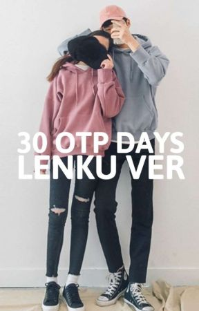 30 OTP Days | Lenku | by ReekerWalker