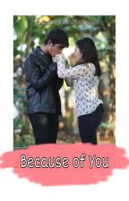 BECAUSE of YOU (Slow Update) by xystories