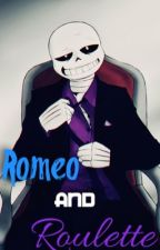 Romeo and Roulette (Mafiatale Sans x Reader) by zeb_2001