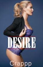 DESIRE by Crappp