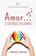 Amor... E Outros Dilemas by linierfarias