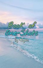 Book of One-Shots by I-Am-Out