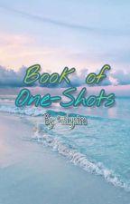 Book of One-Shots    ON HIATUS    by BishMeToo