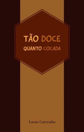 Tão Doce Quanto Cocada by LucasCarrenho
