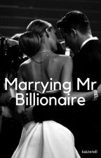 Marrying Mr Billionaire by Kaizerell