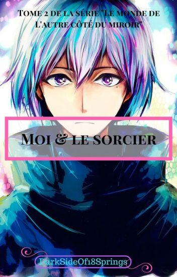 Moi & le sorcier [ boyXboy ]✔