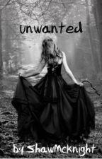 unwanted by ShawMcKnight