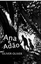 Ana & Adão by Oliver-Oliver