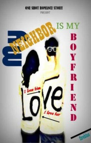 My Neighbor Is My Boyfriend by iamaredghoul
