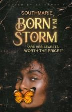 Born In A Storm (REWRITING) by SouthMarie