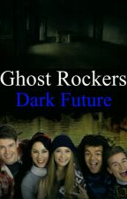 Ghost Rockers ~Dark Future~ by LarryWriter28