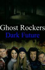 Ghost Rockers ~Dark Future~ by LarryWriter28
