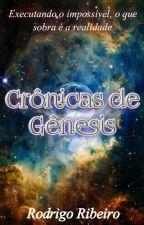 Crônicas de Gênesis (Revisando) by RodrigodaSilva111