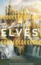 The lives of Elves by Liznightangel
