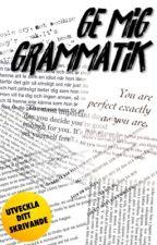 Ge Mig Grammatik by UtvecklaSkrivandet