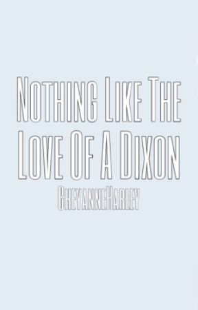 Nothing Like the Love of A Dixon by Cheyanne99Writes