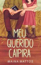 Meu querido caipira - Retirado Para Revisão Dia 01/06/18 by Mainamattos