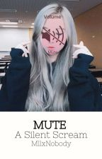 MUTE  by MllxNobody
