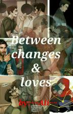 """""""Between Changes & Loves"""" *Sterek* by alanisoyunparajito"""