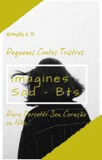 Imagines Bts {Sad's} by Brenda_S_N