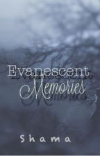 Evanescent Memories... by wildnfree999