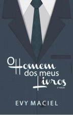 O HOMEM DOS MEUS LIVROS ~ AMOSTRA by TaraLynnObrian