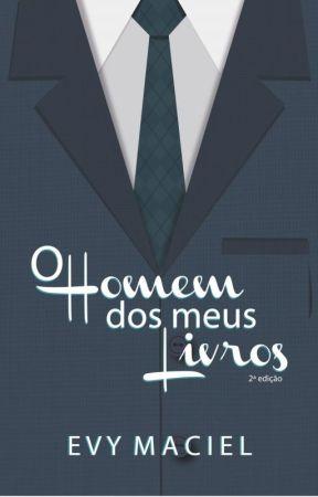 O HOMEM DOS MEUS LIVROS by TaraLynnObrian