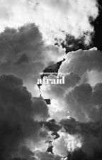 afraid || adopted by my chemical romance [#wattys2018] by unfortunatelyallie