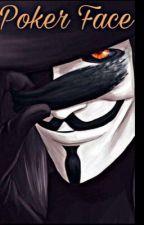 وجه البوكر || Poker face  ( مسابقة M.A ) by dalal13XIV