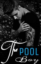 The Pool Boy - Mature (18+)  by AvaGreyston