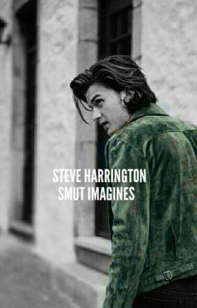 Steve Harrington Smut Imagines by UGottaLoveDraco