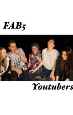 Fab5 Youtubers by ShipTr0yler