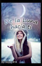 De la luna hacia ti by elizamath