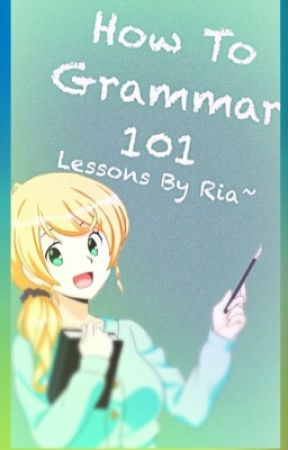 How To Grammar 101 by MissKawaiiCherri