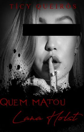 Quem Matou Lana Holst? by ticyqueiros