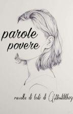 Parole Povere  by Misslilith09