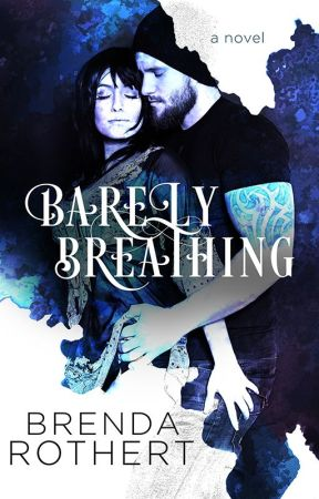 Barely Breathing by BrendaRothert
