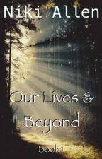 Our Lives & Beyond - Book 1 {A MineCraft Story Mode Fanfiction} by niki_allen0119