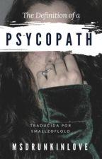 The Definition of a Psycopath {Traducción} by smallzoflolo