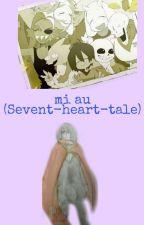 mi au (Sevent-hearth-tale) by Yui123127