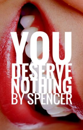You Deserve Nothing: A Poem by SpencerN1