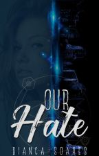 Our Hate  by BihSoares3