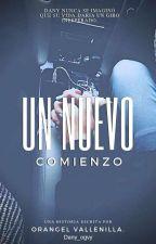 ★Un Nuevo Comienzo★ by Dany_ogvy