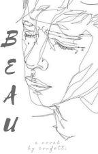 BEAU| ongoing by GreenConfetti