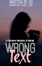 Wrong Text (Shawn Mendes) by GG_reading