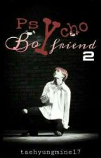 Psycho Boyfriend 2✔ (JHope BTS) [Completed] by taehyungmine17