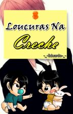 Loucuras Na Creche {Interativa} by _-_-Eduardo-_-_
