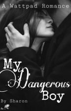 My Dangerous Boy✅ {TURNER SERIES #1} by S_H_A_R_O_N_10