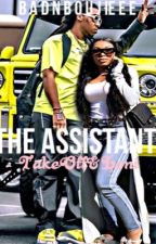 The Assistant // Takeoff&Loni  by BadnBoujiieee